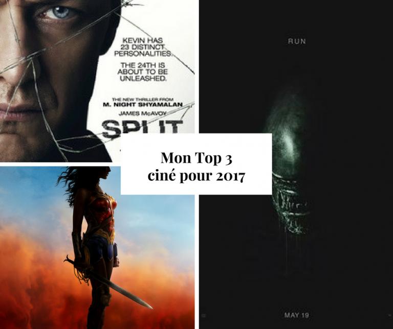 CINEMA   Mon Top 3 à voir absolument en 2017